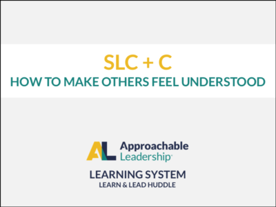 SLC+C and How To Make Others Feel Understood