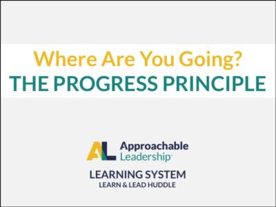 Where Are You Going? The Progress Principle