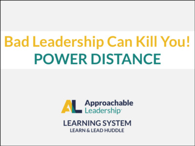 Bad Leadership Can Kill You: Power Distance