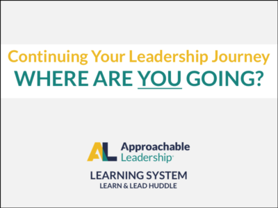 Continuing Your Leadership Journey: Where Are YOU Going?