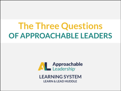 The 3 Questions of Approachable Leaders