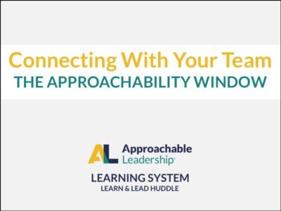 Connecting With Your Team: The Approachability Window course image