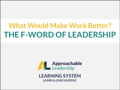 What Would Make Work Better? The F-Word of Leadership course image