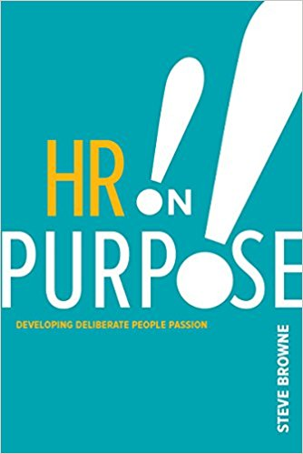 Phil Interviews Steve Browne on His New Book HR On Purpose!!