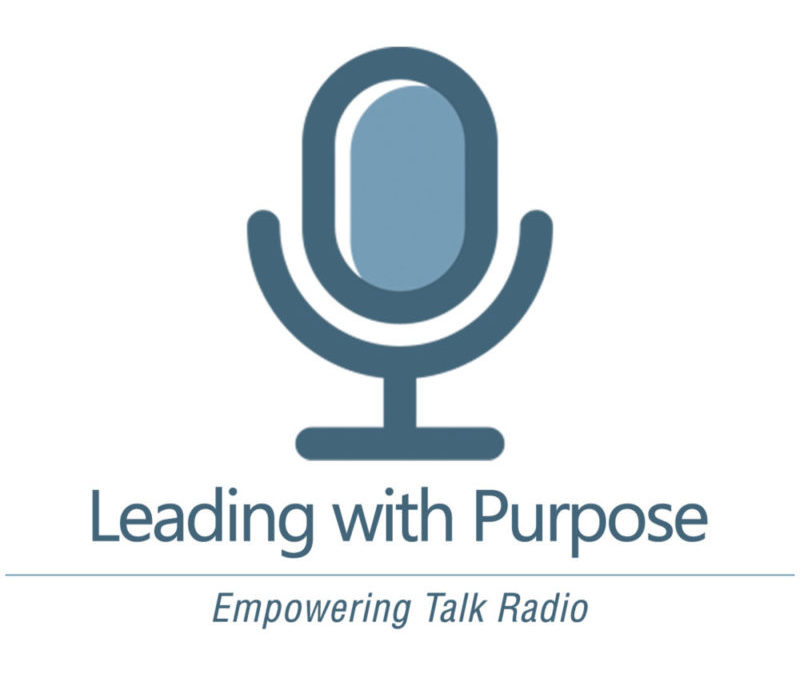 Phil Interviewed on Leading with Purpose Podcast